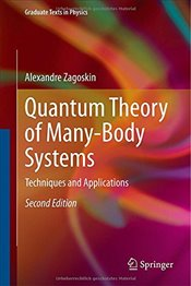 Quantum Theory of Many-Body Systems 2E : Techniques and Applications - Zagoskin, Alexandre