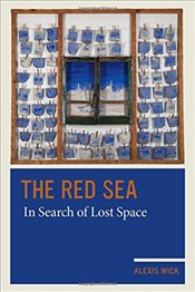 Red Sea : In Search of Lost Space - Wick, Alexis