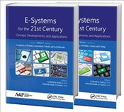 E-Systems for the 21st Century : Concept, Developments, and Applications : Two Volume Set - Kadry, Seifedine