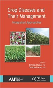 Crop Diseases and Their Management : Integrated Approaches - Chand, Gireesh