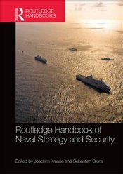 Routledge Handbook of Naval Strategy and Security   - Krause, Joachim