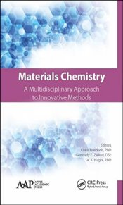 Materials Chemistry : A Multidisciplinary Approach to Innovative Methods - Friedrich, Klaus