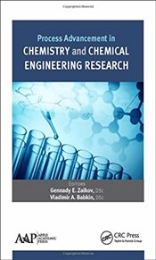 Process Advancement in Chemistry and Chemical Engineering Research - Zaikov, Gennady E.