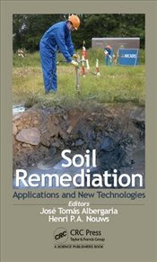 Soil Remediation : Applications and New Technologies - Albergaria, Jose Tomas
