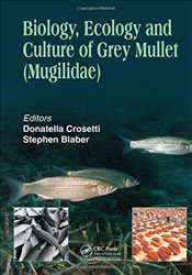 Biology, Ecology and Culture of Grey Mullets  - Crosetti, Donatella