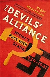 Devils Alliance : Hitlers Pact with Stalin, 1939-1941 - Moorhouse, Roger