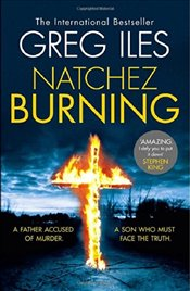 Natchez Burning : Penn Cage, Book 4 - Iles, Greg