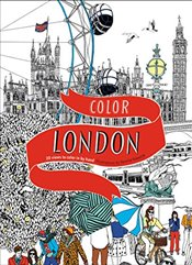 Color London: 20 Views to Color in by Hand - Haworth, Hennie