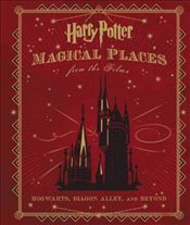Harry Potter : Magical Places from the Films : Hogwarts, Diagon Alley, and Beyond - Revensen, Jody