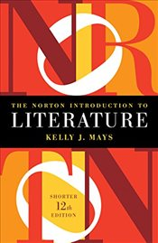 Norton Introduction to Literature - Mays, Kelly J.
