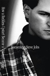 Becoming Steve Jobs : The Evolution of a Reckless Upstart into a Visionary Leader - Schlender, Brent