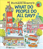What Do People Do All Day? - Scarry, Richard