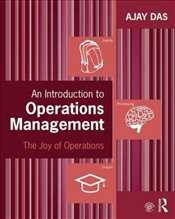 Introduction to Operations Management : The Joy of Operations - Das, Ajay