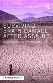 Surviving Brain Damage After Assault : From Vegetative State to Meaningful Life  - Wilson, Barbara A.