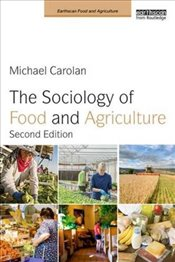 Sociology of Food and Agriculture  - Carolan, Michael
