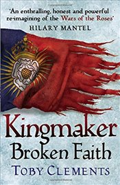 Kingmaker: Broken Faith (Kingmaker Trilogy) - Clements, Toby