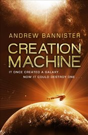 Creation Machine (The Spin Trilogy) - Bannister, Andrew