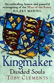 Kingmaker: Divided Souls - Clements, Toby