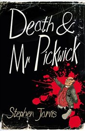 Death and Mr Pickwick - Jarvis, Stephen