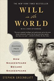 Will in the World : How Shakespeare Became Shakespeare (Anniversary Edition) - Greenblatt, Stephen