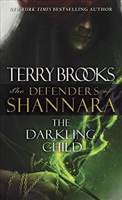 Darkling Child: The Defenders of Shannara - Brooks, Terry