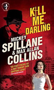 Mike Hammer - Kill Me, Darling - Spillane, Mickey
