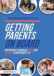 Getting Parents on Board : Partnering to Increase Math and Literacy Achievement, K-5 - Hindin, Alisa