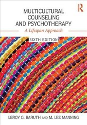 Multicultural Counseling and Psychotherapy : A Lifespan Approach - Baruth, Leroy G.