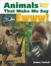 Animals That Make Me Say Ewww!  - Cusick, Dawn