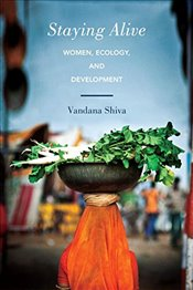 Staying Alive : Women Ecology and Development - Shiva, Vandana