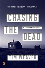 Chasing the Dead : A David Raker Mystery - Weaver, Tim