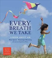 Every Breath We Take : A Book About Air - Ajmera, Maya