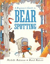 Beginners Guide to Bear Spotting - Robinson, Michelle