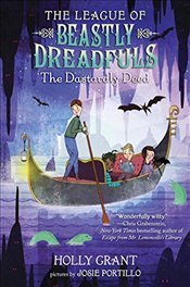 League of Beastly Dreadfuls Book 2: The Dastardly Deed - Grant, Holly