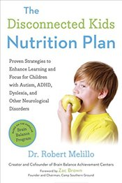 Disconnected Kids Nutrition Plan: Proven Strategies to Enhance Learning and Focus for Children with  - Melillo, Robert