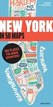New York in 50 Maps: 750 Places for Urban Adventures -