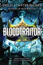 Bloodtraitor: Book 3 (The Maevera Series) - Atwater-Rhodes, Amelia
