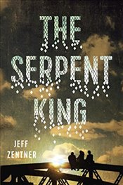 Serpent King - Zentner, Jeff