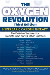 Oxygen Revolution, The (Third Edition) : Hyperbaric Oxygen Therapy: The Definitive Treatment of Trau - McCullough, Virginia