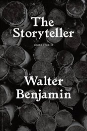Storyteller : Tales out of Loneliness - Benjamin, Walter