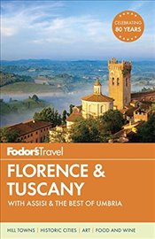 Fodors Florence and Tuscany (Full-Color Travel Guide) (Fodors Full-Color Gold Guides) - FODOR,