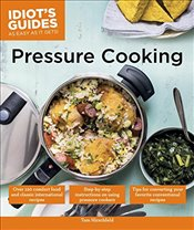 Idiots Guides: Pressure Cooking - Hirschfeld, Tom