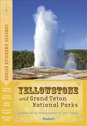 Compass American Guides: Yellowstone and Grand Teton National Parks (Full-Color Travel Guide) (Compa -