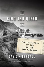 King and Queen of Malibu: The True Story of the Battle for Paradise - Randall, David K.