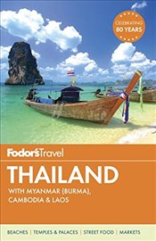 Fodors Thailand: With Myanmar (Burma), Cambodia & Laos (Full-Color Travel Guide) -
