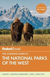 Fodors the Complete Guide to the National Parks of the West (Full-Color Travel Guide) (Fodors Full - FODOR,