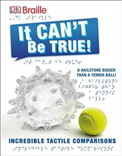 DK Braille: It Cant Be True - DK Publishing