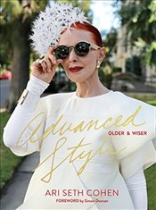 Advanced Style : Older and Wiser - Cohen, Ari Seth