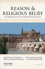 Reason and Religious Belief 5e : An Introduction to the Philosophy of Religion - Peterson, Michael