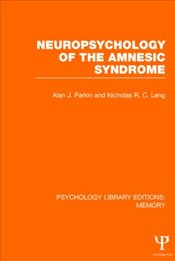 Neuropsychology of the Amnesic Syndrome  - Parkin, Alan J.